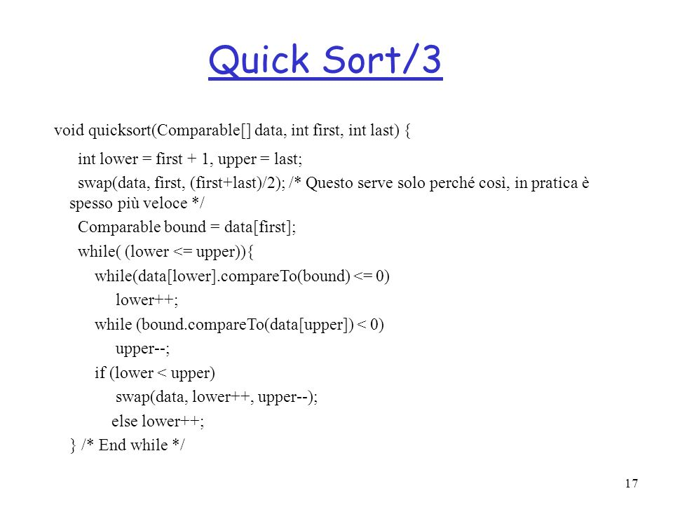 Quick Sort/3 void quicksort(Comparable[] data, int first, int last) {